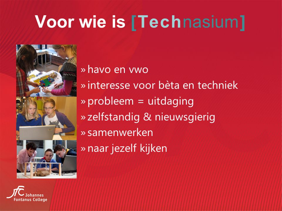 Voor wie is [Technasium]